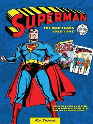 SUPERMAN DC COMICS THE WAR YEARS 1939 by Roy Thomas