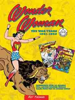 WONDER WOMAN DC COMICS THE WAR YEARS by Roy Thomas