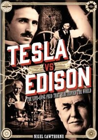 Tesla Vs Edison: The Life-long Feud That Electrified The World by Nigel Cawthorne