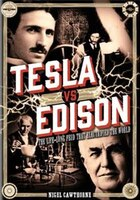 Tesla Vs Edison: The Life-long Feud That Electrified The World