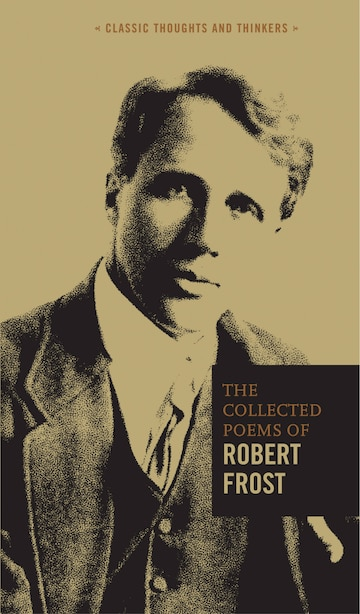 The Collected Poems Of Robert Frost by Robert Frost