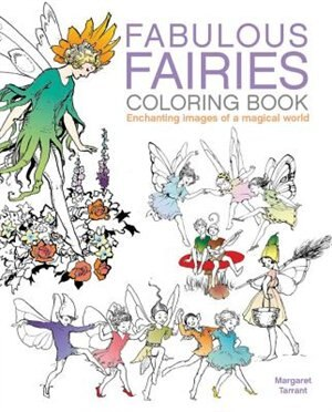 Fabulous Fairies Coloring Book: Enchanting Images Of A Magical World by Margaret Tarrant