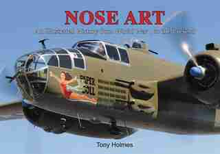 Nose Art by Tony Holmes