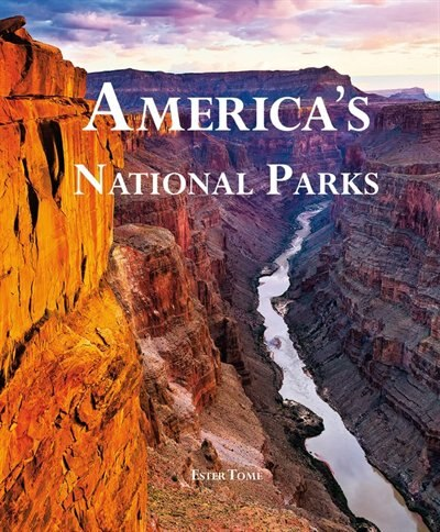 America's National Parks by Ester Tome