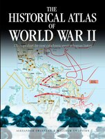 The Historical Atlas of World War II: 170 Maps That Chart The Most Cataclysmic Event In Human…