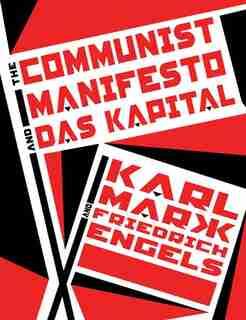 The Communist Manifesto And Das Kapital by KARL MARX