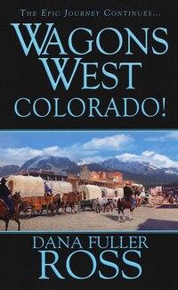 Wagons West: Colorado!