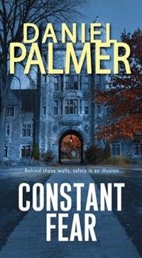 Constant Fear by Daniel Palmer