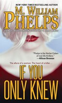 Book If You Only Knew by M. William Phelps