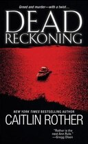 Book Dead Reckoning by Caitlin Rother