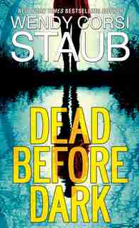 Dead Before Dark by Wendy Corsi Staub