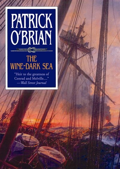 The Wine-dark Sea: Aubrey Maturin Series Vol.16 by Patrick O'brian