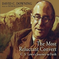 The Most Reluctant Convert: C.s. Lewis's Journey To Faith -mp3