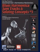 Blues Harmonica Jam Tracks And Soloing Concepts #3 Level 3: Complete Blues Harmonica Lesson Series…
