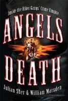 Angels Of Death: Inside the Biker Gangs' Crime Empire