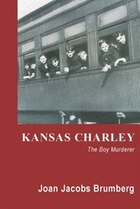 Kansas Charley: The Boy Murderer