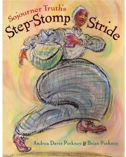 Book Sojourner Truth's Step-stomp Stride by Andrea Davis Pinkney