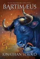 Bartimaeus Trilogy, Book Two The Golem's Eye: The Bartimaeus Trilogy Book 2