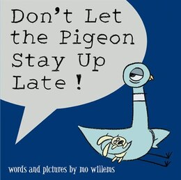 Book Don't Let The Pigeon Stay Up Late! by Mo Willems