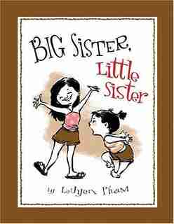 Big Sister Little Sister by Leuyen Pham