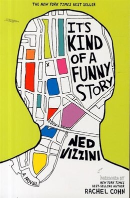 Book It's Kind Of A Funny Story: A Novel by Ned Vizzini