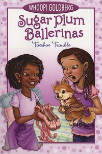 Sugar Plum Ballerinas #2: Toeshoe Trouble
