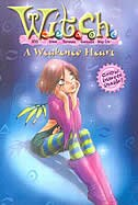 W.i.t.c.h.: A Weakened Heart - Book #21