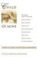Book Child Of Mine: Original Essay's On Becoming A Mother by Christina Baker Kline