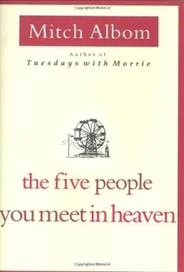 Book The Five People You Meet In Heaven: A Novel by Mitch Albom
