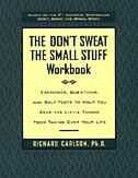 Book The Don't Sweat The Small Stuff Workbook: Exercises, Questions, And Self-tests To Help You Keep The… by Richard Carlson