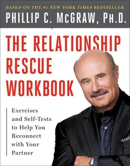 Book The Relationship Rescue Workbook: A Seven Step Strategy For Reconnecting With Your Partner by Phillip C. Mcgraw
