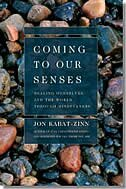 Book Coming To Our Senses: Healing Ourselves and the World Through Mindfulness by Jon Kabat-zinn