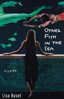 Other Fish In The Sea: Fiction