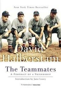 Book The Teammates: A Portrait Of A Friendship by David Halberstam