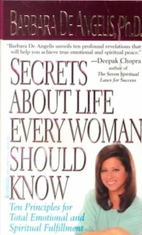 Secrets About Life Every Woman Should Know: Ten Principles For Total Emotional And Spiritual…