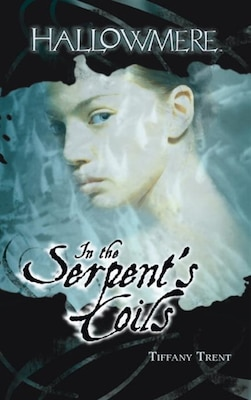Book In The Serpent's Coils by Tiffany Trent