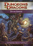 Divine Power: A 4th Edition D&d Supplement