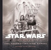 Star Wars Jedi Academy Training Manual: A Star Wars Roleplaying Game Supplement