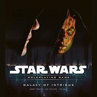 Star Wars Galaxy Of Intrigue: A Star Wars Roleplaying Game Supplement