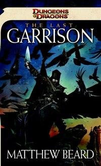 The Last Garrison: A Dungeons & Dragons Novel