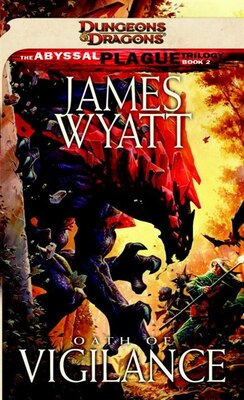 Book Oath Of Vigilance: Abyssal Plague, Book 2 by James Wyatt