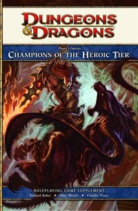 Player's Option: Champions Of The Heroic Tier: A 4th Edition Dungeons & Dragons Supplement