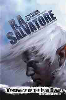 Vengeance Of The Iron Dwarf by R. A. Salvatore