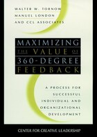 Maximizing the Value of 360-degree Feedback: A Process for Successful Individual and Organizational…