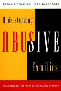 Understanding Abusive Families: An Ecological Approach to Theory and Practice