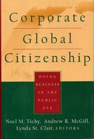Corporate Global Citizenship: Doing Business in the Public Eye