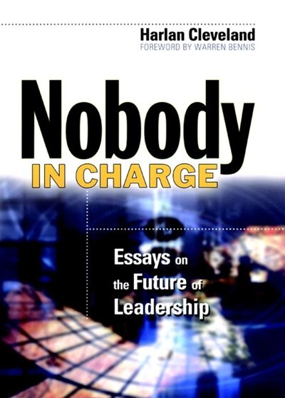 Nobody in Charge: Essays on the Future of Leadership by Harlan Cleveland