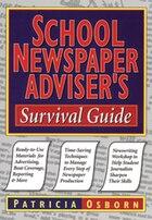School Newspaper Advisers Survival Guide