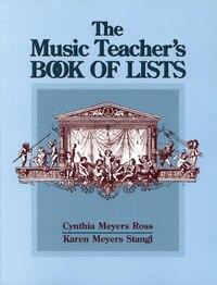 The Music Teachers Book of Lists