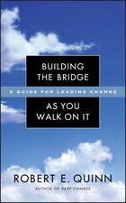 Building The Bridge As You Walk On It: A Guide For Leading Change